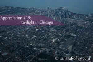 Appreciation #19: twilight in Chicago